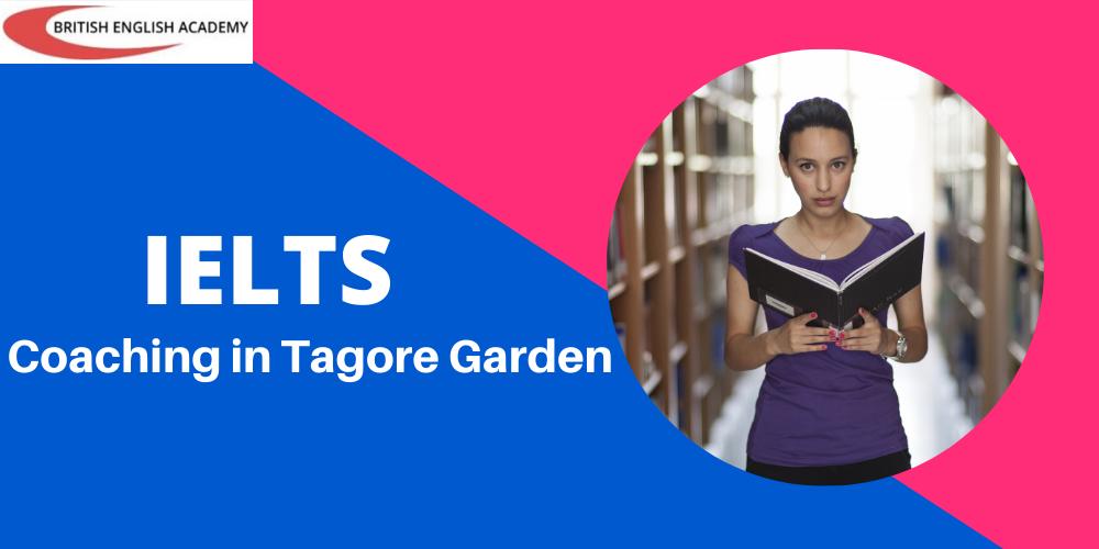 IELTS Coaching in Tagore Garden
